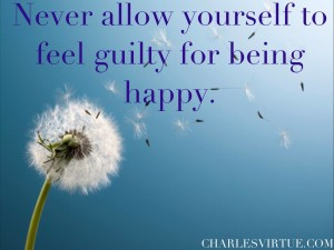 Be happy and guiltfree