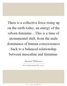 there-is-a-collective-force-rising-up-on-the-earth-today-an-energy-of-the-reborn-feminine-this-is-a-quote-1