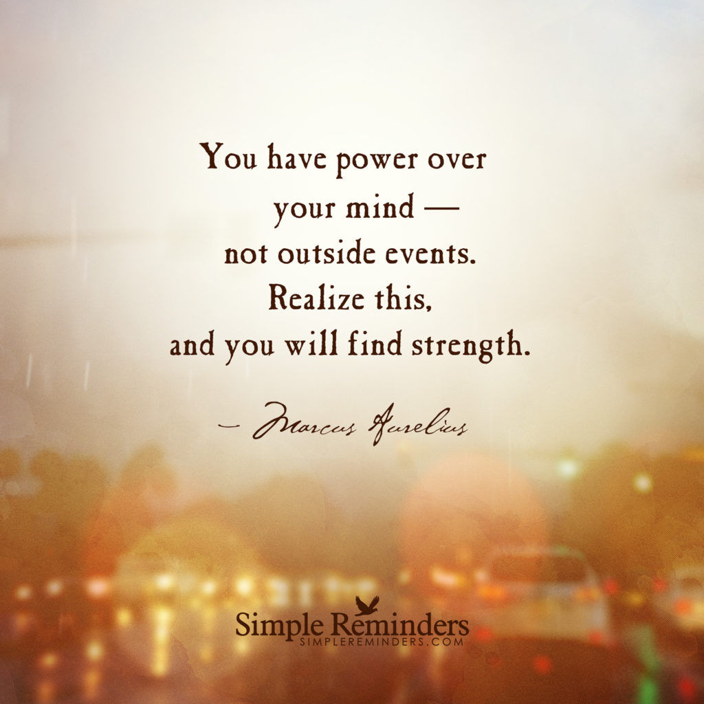 Inspirational Quotes Strong Mind You Have Power Over Your Mind By